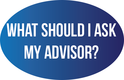 What should I ask my advisor?